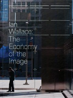 Ian Wallace: The Economy of the Image