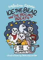 Ice the Bear and the Boiling Breath