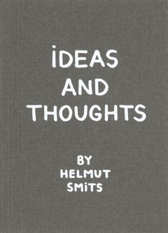 Ideas and Thoughts By Helmut Smits