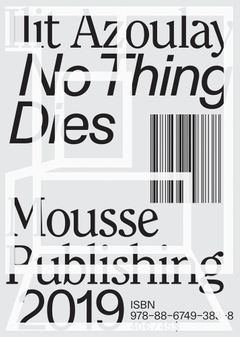Ilit Azoulay: No Thing Dies
