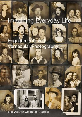 Imagining Everyday Life: Engagements with Vernacular Photography