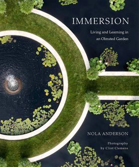 Immersion: Living and Learning in an Olmsted Garden