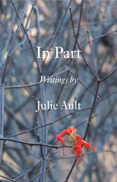 In Part: Writings by Julie Ault