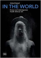 In the World: Essays on Contemporary South African Art
