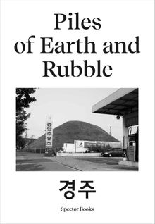 Ina Kwon: Piles of Earth and Rubble
