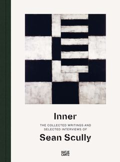 Inner: The Collected Writings and Selected Interviews of Sean Scully