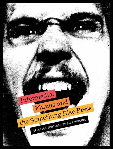 'Intermedia, Fluxus and the Something Else Press: Selected Writings by Dick Higgins' launch at Printed Matter