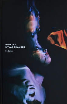 Ira Cohen: Into the Mylar Chamber