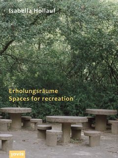 Isabella Hollauf: Spaces for Recreation