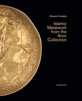 Islamic Metalwork from the Aron Collection