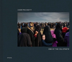 Ivor Prickett: End of the Caliphate