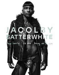 Jacolby Satterwhite: How lovly is me being as I am