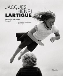 Jacques Henri Lartigue: The Invention of Happiness