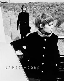 James Moore: Photographs 1962-2006
