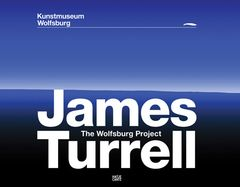 James Turrell: The Wolfsburg Project