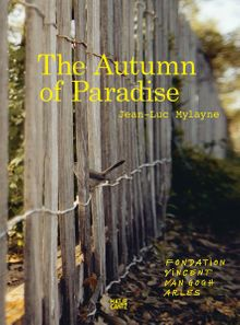 Jean-Luc Mylayne: The Autumn of Paradise