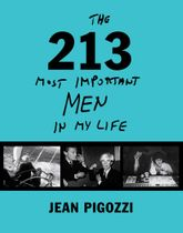 Jean Pigozzi: The 213 Most Important Men in My Life