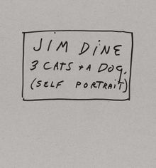 Jim Dine: 3 Cats and a Dog (Self-Portrait)