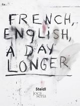 Jim Dine: French, English, A Day Longer