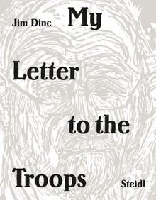 Jim Dine: My Letter to the Troops