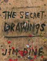 Jim Dine: The Secret Drawings