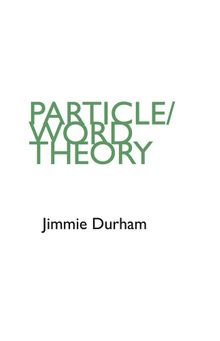 Jimmie Durham: Particle/Word Theory