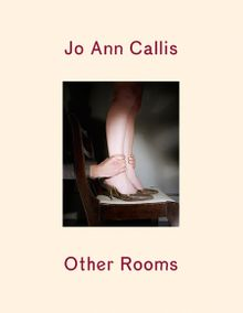 Jo Ann Callis: Other Rooms