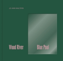 Jo Ann Walters: Wood River Blue Pool
