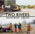 Joachim Brohm & Alec Soth: Two Rivers