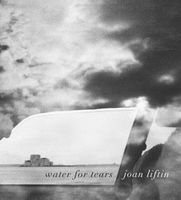 Joan Liftin: Water for Tears