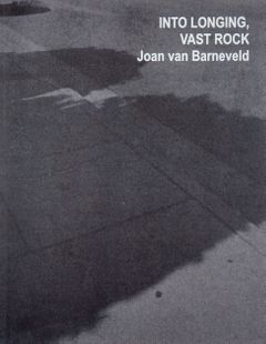 Joan van Barneveld: into longing, vast rock