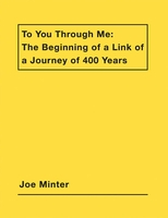 Joe Minter: To You Through Me