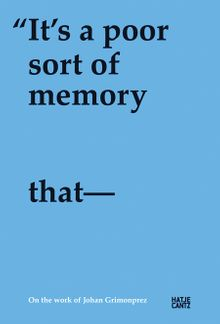 Johan Grimonprez: It's a Poor Sort of Memory that Only Works Backwards