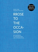 John Cage & Thomas Wulffen: Rrose to the Occasion