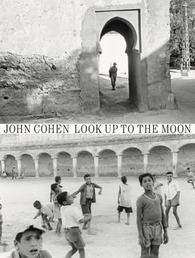 John Cohen: Look Up to the Moon