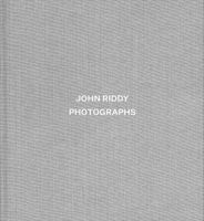 John Riddy: Photographs