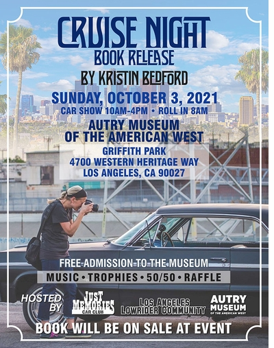 Join Kristin Bedford and the Los Angeles Lowrider Community for the release of 'Cruise Night' at the Autry Museum of the American West in Griffith Park