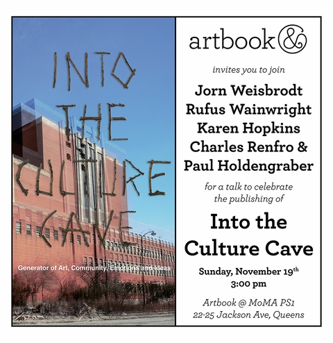 Jorn Weisbrodt, Rufus Wainwright, Paul Holdengraber, Karen Hopkins & Charles Renfro launch Into the Culture Cave at Artbook @ MoMA PS1
