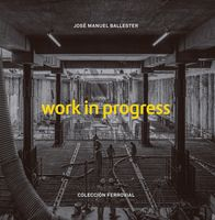 José Manuel Ballester: Work in Progress
