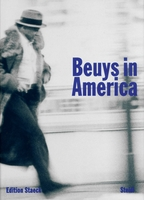 Joseph Beuys: Beuys in America