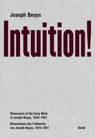 Joseph Beuys: Intuition!
