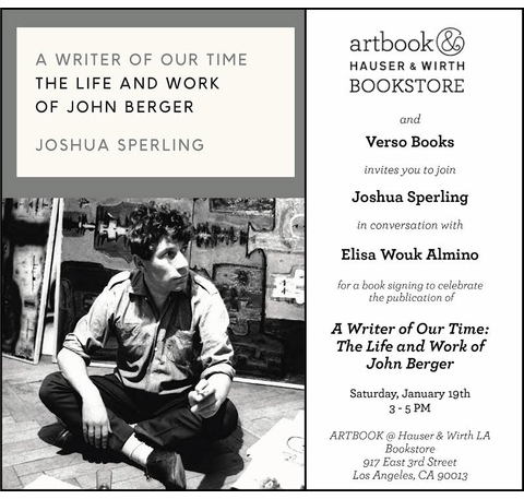 "Joshua Sperling to launch ""A Writer of Our Time: The Life and Work of John Berger"" at Artbook at Hauser & Wirth Los Angeles"
