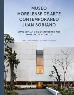 JSa: Juan Soriano Contemporary Art Museum of Morelos