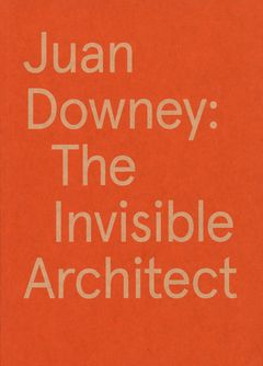 Juan Downey: The Invisible Architect