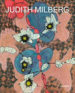 Judith Milberg: Works on Paper and Canvas 2015–2017