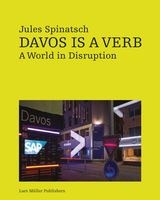 Jules Spinatsch: Davos Is a Verb
