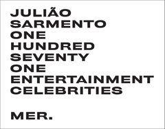 Julião Sarmento: One Hundred Seventy One Entertainment Celebrities