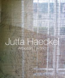Jutta Haeckel: Matter and Illusion
