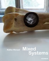 Käthe Wenzel: Mixed Systems