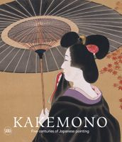 Kakemono: Five Centuries of Japanese Painting